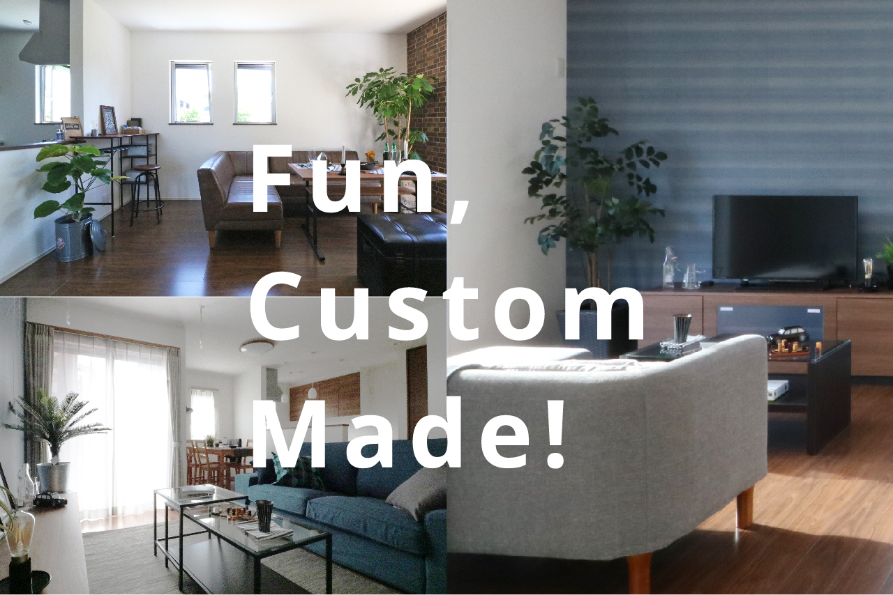 Fun, Custom Made!